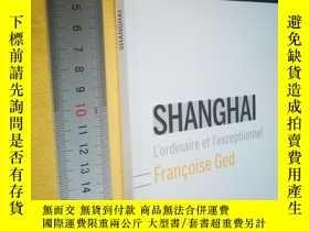 二手書博民逛書店法文原版罕見SHANGHAI L ordinaire et l exceptionnelY7215 Franc