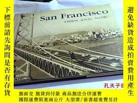 二手書博民逛書店SAN罕見FRANCISCO THEN AND NOW(精裝畫冊
