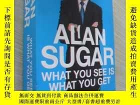 二手書博民逛書店英文原版罕見What You See Is What You Get by Alan SugarY7215 A
