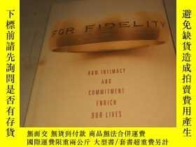 二手書博民逛書店FOR罕見FIDELITY HOW INTIMACY AND COMMITMENT ENRICH OUR LIVE