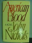 【書寶二手書T2/原文小說_PNU】American Blood_John Nichols