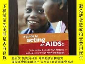二手書博民逛書店A罕見Guide to Acting on AIDS: Understanding the Global AIDS
