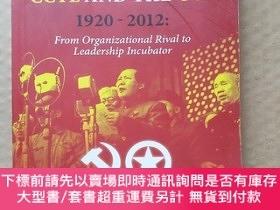 二手書博民逛書店The罕見Relationship Between the CCYL and the CCP 1920-2012: