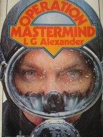 二手書博民逛書店 《Operation mastermind / L.G. Alexander》 R2Y ISBN:058253741X│L.GAlexander