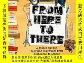 二手書博民逛書店From罕見Here To There-a Father And A Son Roadtrip Adventure
