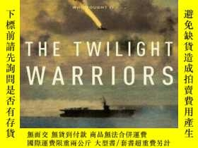 二手書博民逛書店The罕見Twilight Warriors-暮光之城戰士Y436638 Robert Gandt Broad