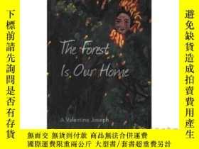 二手書博民逛書店The罕見Forest Is Our Home-森林是我們的家Y465786 A Valentine Jose