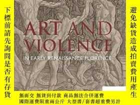 二手書博民逛書店【罕見】Art And Violence In Early Renaissance Florence; 2018年