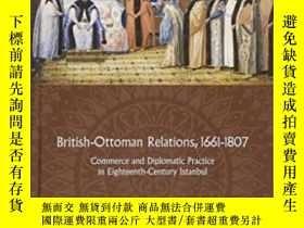 二手書博民逛書店British-ottoman罕見Relations, 1661-1807Y364682 Michael Ta