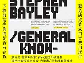 二手書博民逛書店General罕見KnowledgeY360448 Stephen Bayley Booth-Clibborn