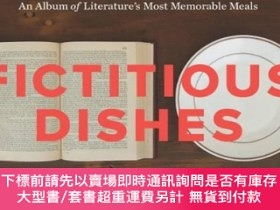二手書博民逛書店Fictitious罕見Dishes:An Album of Literature s Most Memorabl