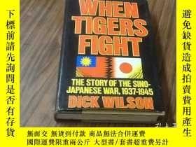 二手書博民逛書店WHEN罕見TIGERS FIGHT(1937-1945)著名學