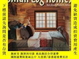二手書博民逛書店Small罕見Log Homes: Storybook Plans & Advice(小木屋)英文原版Y169