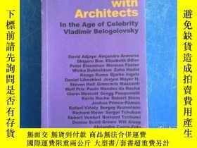 二手書博民逛書店Conversations罕見with Architects: In the Age of Celebrity