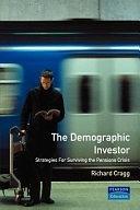 二手書博民逛書店《The Demographic Investor: Strategies for Surviving the Pensions Crisis》 R2Y ISBN:0273637363