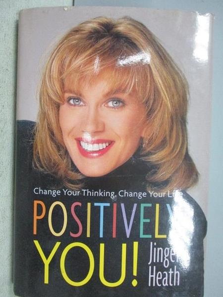 【書寶二手書T8/勵志_C2E】Positively You!_Jinger Heath