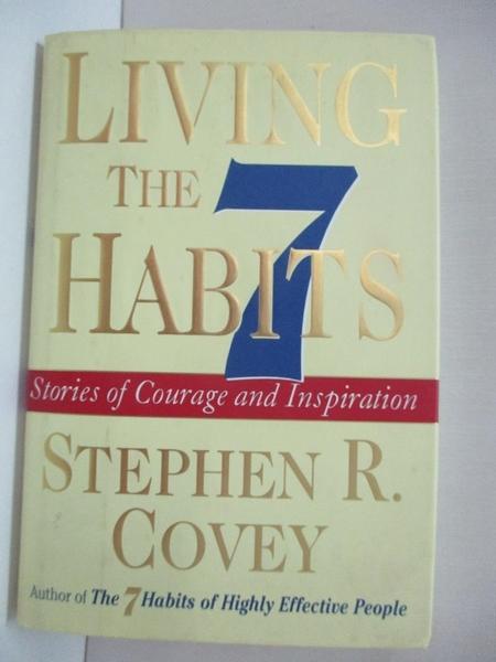 【書寶二手書T4/傳記_KK1】Living the 7 Habits: Stories of Courage and Inspiration_Covey, Stephen R.