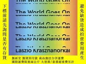 二手書博民逛書店The罕見World Goes OnY364682 László Krasznahorkai New Dire