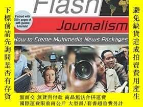 二手書博民逛書店Flash罕見Journalism: How To Create Multimedia News Packages