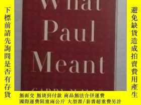 二手書博民逛書店英文原版罕見What Paul Meant by Garry W