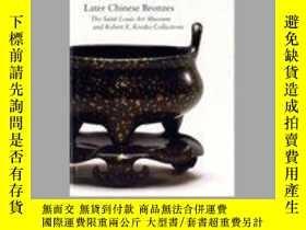 二手書博民逛書店【包罕見】Later Chinese Bronzes: The