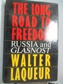 【書寶二手書T2/歷史_YFK】The long road to freedom : Russia and Glasno