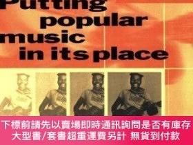 二手書博民逛書店Putting罕見Popular Music In Its PlaceY255174 Charles Hamm
