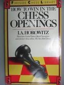【書寶二手書T7/嗜好_IAW】How to Win in the Chess Openings_I. A.; I. A