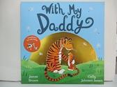 【書寶二手書T1/原文小說_EPA】With My Daddy_Brown, James