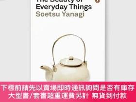 二手書博民逛書店The罕見Beauty of Everyday Things 日本民俗藝術 柳宗悅:茶與美 Soetsu Yana