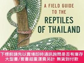 二手書博民逛書店A罕見Field Guide To The Reptiles Of ThailandY255174 Tanya