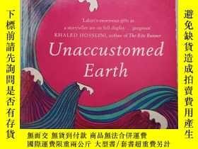 二手書博民逛書店Unaccustomed罕見Earth Y385290 Jhumpa Lahiri Bloomsbury I