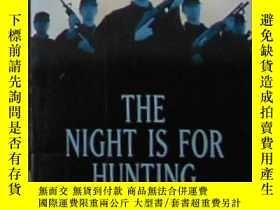 二手書博民逛書店英文原版罕見The Night is for Hunting b