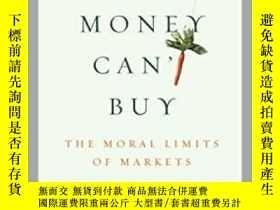 二手書博民逛書店What罕見Money Can t Buy: The Moral