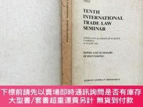 二手書博民逛書店TENTH罕見INTERNATIONAL TRADE LAW SEMINARY4615 ATTORNEY-GE