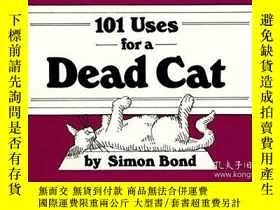 二手書博民逛書店101罕見Uses For A Dead CatY256260 Simon Bond Three Rivers