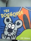 【書寶二手書T5/少年童書_NFT】The Doghouse_Thomas, Jan
