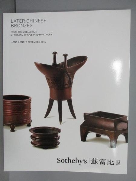 【書寶二手書T4/收藏_PML】蘇富比_Later Chinese Bronzes_2015/12/3