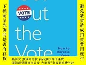 二手書博民逛書店Get罕見Out The VoteY364682 Donald P. Green Brookings Inst