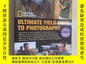 二手書博民逛書店英文書罕見ULTIMATE FIELD GUIDE TO PHOTOGRAPHY 共399頁Y15969