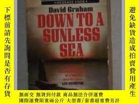 二手書博民逛書店英文原版罕見Down to a Sunless Sea by D