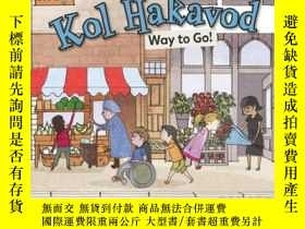 二手書博民逛書店Kol罕見Hakavod: Way to Go!Y346464