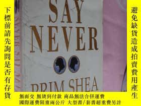 二手書博民逛書店Never罕見Say Never 厚本Y146810 PRIM