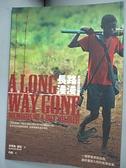 【書寶二手書T2/勵志_GHJ】長路漫漫-非洲童兵回憶錄_伊實美.畢亞