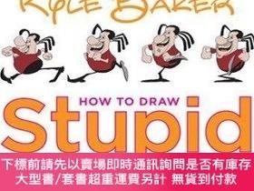 二手書博民逛書店How罕見to Draw Stupid and Other Essentials of Cartooning-如何