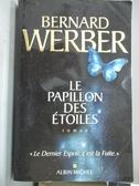 【書寶二手書T4/原文小說_QIR】Le papillon des étoiles_Bernard Werber