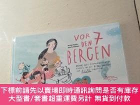 二手書博民逛書店Vor罕見den 7 Bergen(英文原版繪本)未開封 Y26171 Mareike Engelke An