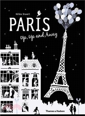 【麥克書店】PARIS UP, UP AND AWAY /英文繪本《主題:世界文化. 紙雕書》