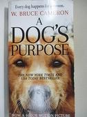 【書寶二手書T9/原文小說_INK】A Dog s Purpose_Cameron, W. Bruce