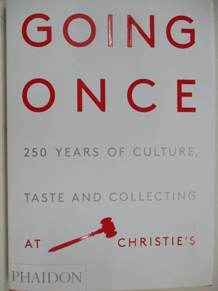 【書寶二手書T2/收藏_DWS】Going Once_250 Years of Culture Taste and Collecting at Christie s